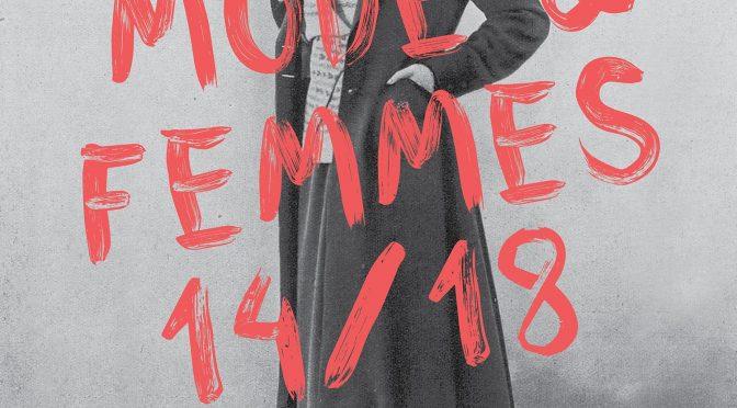 SemMode, 3 mars 2017 SemMode – 3 mars, Journée d'étude sur l'exposition «Mode & Femmes, 14-18», 13H00-17H00, IHTP/CNRS